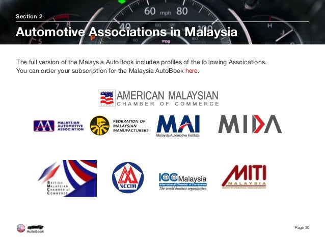 Section 2 Automotive Associations in Malaysia Page 30 The full version of the Malaysia AutoBook includes profiles of the fo...