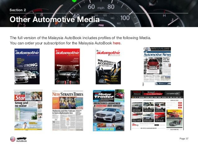 Section 2 Other Automotive Media Page 37 The full version of the Malaysia AutoBook includes profiles of the following Media...