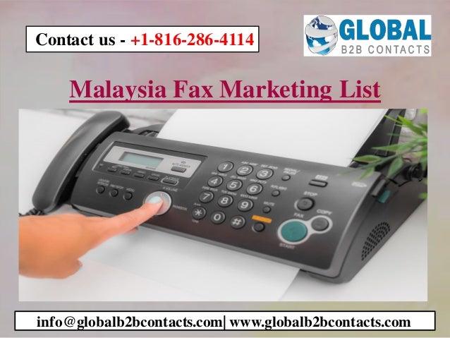 Malaysia Fax Marketing List info@globalb2bcontacts.com| www.globalb2bcontacts.com Contact us - +1-816-286-4114