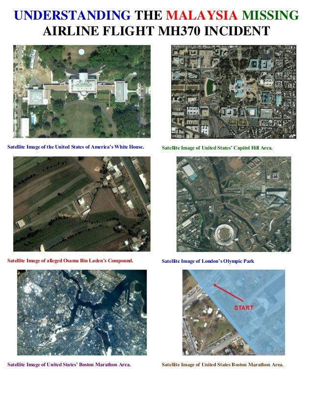 UNDERSTANDING THE MALAYSIA MISSING AIRLINE FLIGHT MH370 INCIDENT Satellite Image of the United States of America's White H...