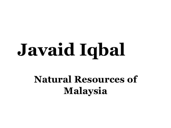 Javaid Iqbal Natural Resources of      Malaysia
