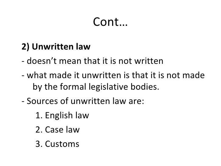 written law and unwritten law Introduction to the sources of law in although their laws were primitive and unwritten many of these new written laws are based upon or adapted from similar.
