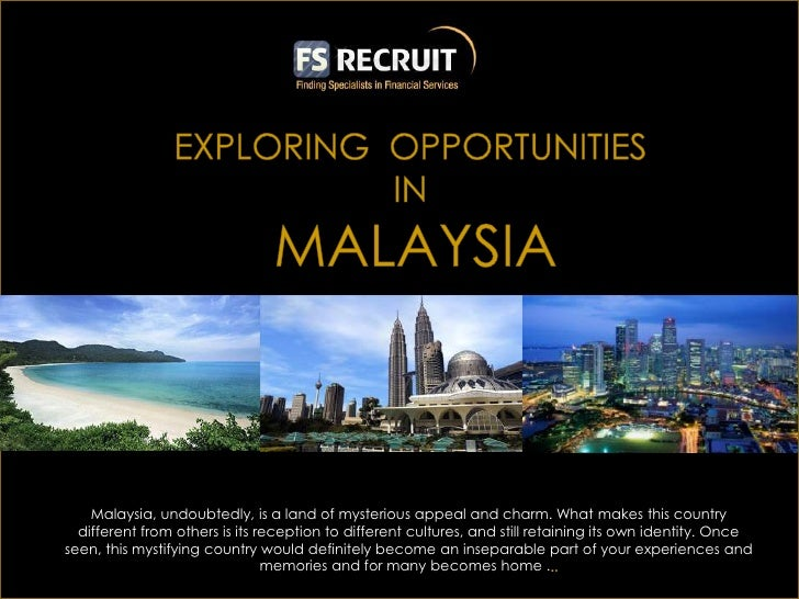 Malaysia, undoubtedly, is a land of mysterious appeal and charm. What makes this country  different from others is its rec...