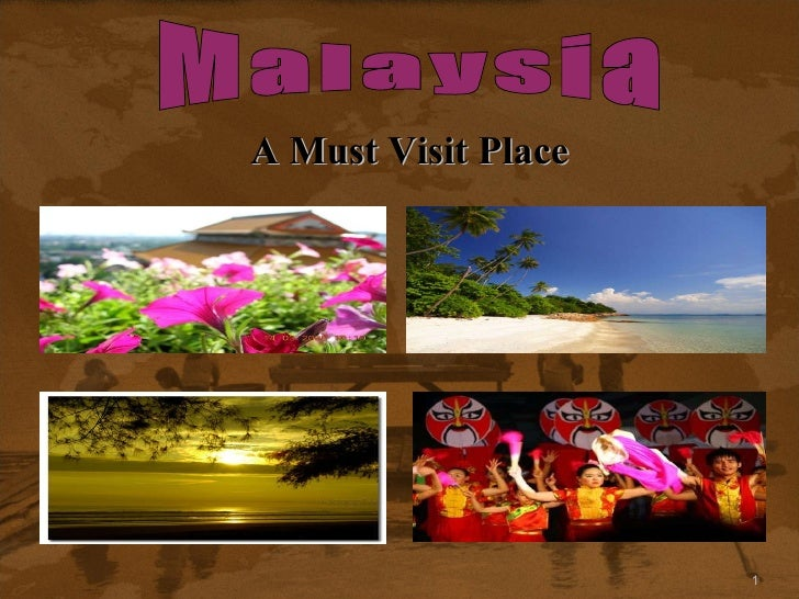 Malaysia A Must Visit Place