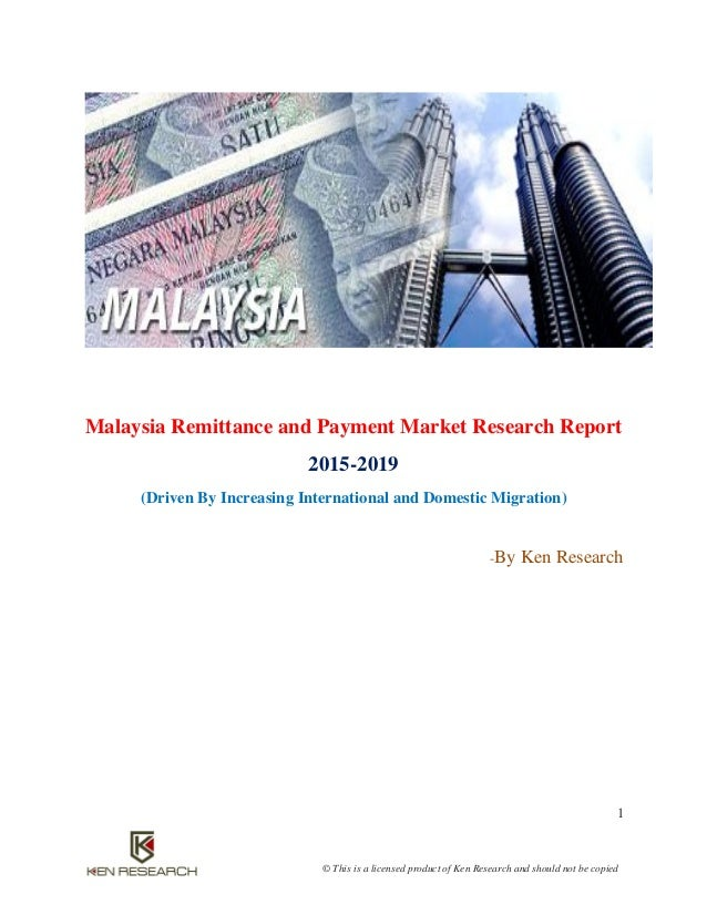 malaysia remittance and payment market outlook Outlook for migration and remittances 2012-14 dilip ratha world bank tenth coordination meeting on international migration new york february 9, 2012.