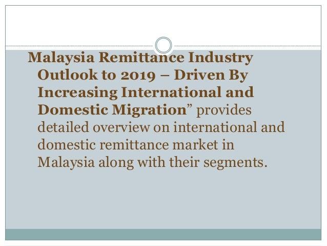 Malaysia International Remittance Industry Report - 2019 Slide 2