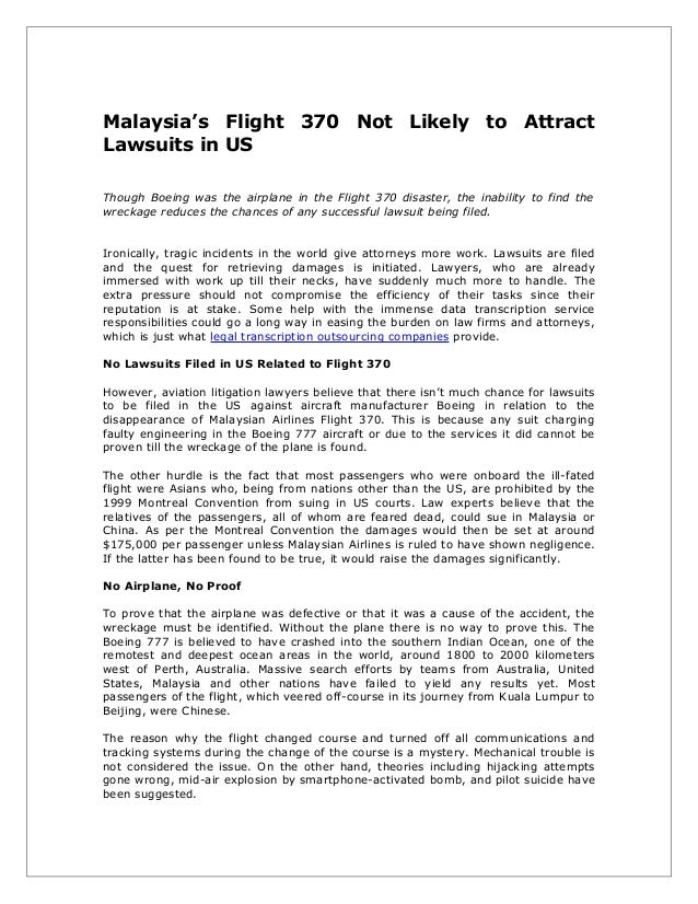 Malaysia's Flight 370 Not Likely to Attract Lawsuits in US Though Boeing was the airplane in the Flight 370 disaster, the ...