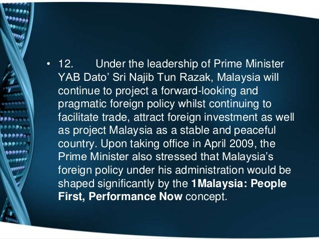 malaysias foreign policy An overview of malaysia 's foreign policy as an extension of domestic policy, foreign policy is designed with the purpose in mind of defending and promoting the country 's national security, economic and other vital interests.
