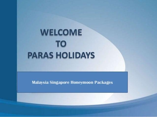 WELCOME TO PARAS HOLIDAYS Malaysia SingaporeMalaysia Singapore Honeymoon Packages