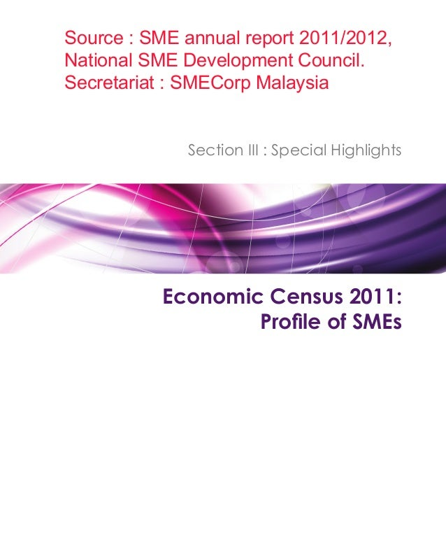 Source : SME annual report 2011/2012,National SME Development Council.Secretariat : SMECorp Malaysia             Section I...