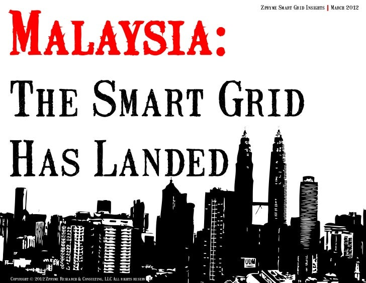 Malaysia:                                                                          Zpryme Smart Grid Insights | March 2012...