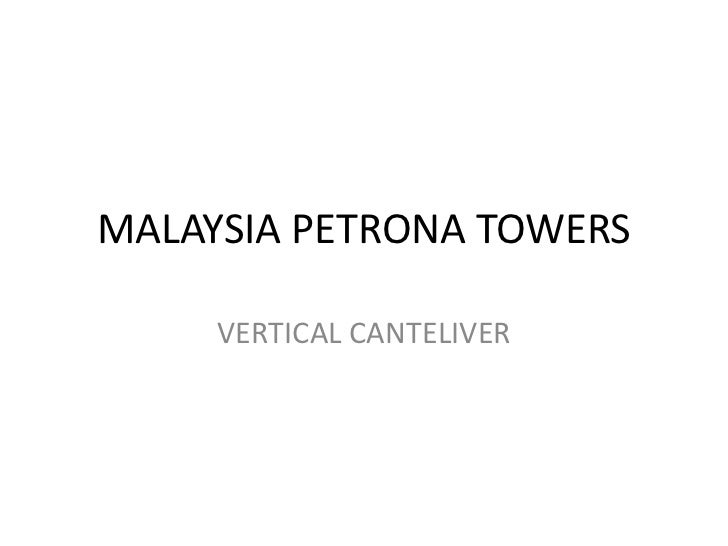 MALAYSIA PETRONA TOWERS     VERTICAL CANTELIVER