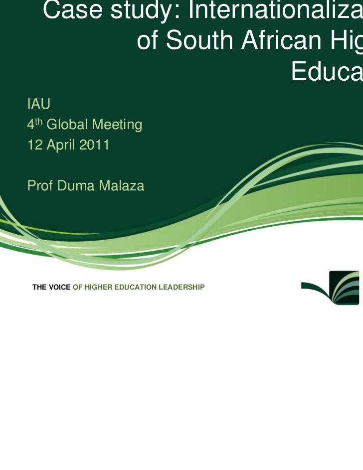 Case study: Internationalization         of South African Higher                        EducationIAU4th Global Meeting12 A...