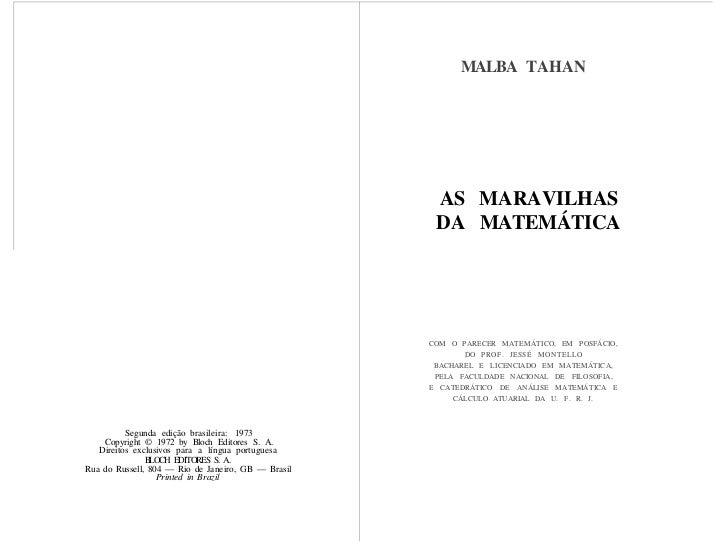 OBRAS DE MALBA TAHAN         (Aqui citamos, apenas, 16 das 113 obras de M. T,)       O Homem que Calculava — Prémio da Aca...