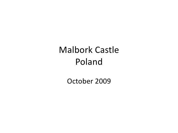 Malbork CastlePoland<br />October 2009<br />