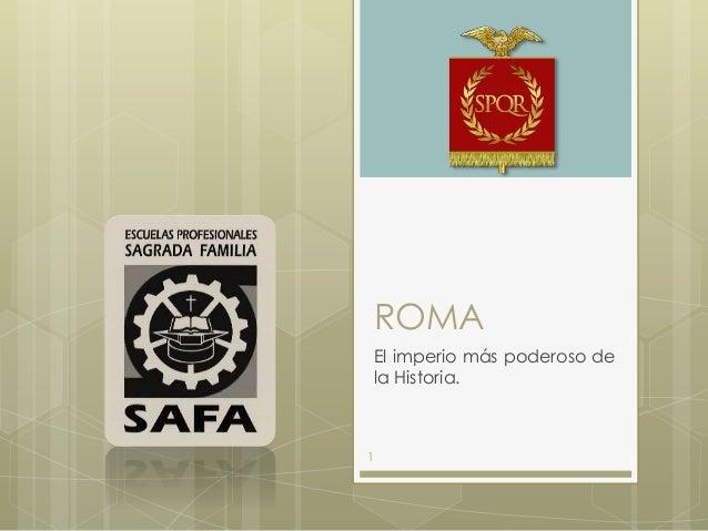 ROMA El imperio más poderoso de la Historia. 1