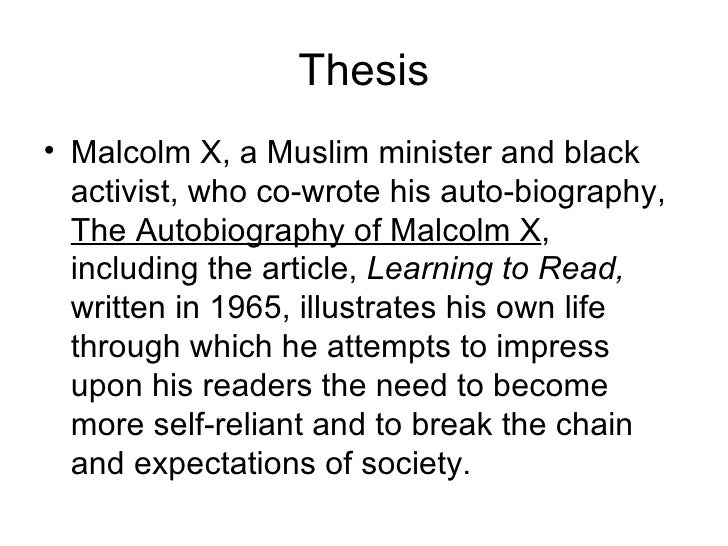 autobiography of malcolm x thesis How to write a review on the autobiography of malcolm x as told to alex haley is over viewed by paper masters.