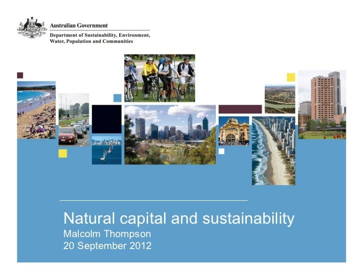 Natural capital and sustainabilityMalcolm Thompson20 September 2012
