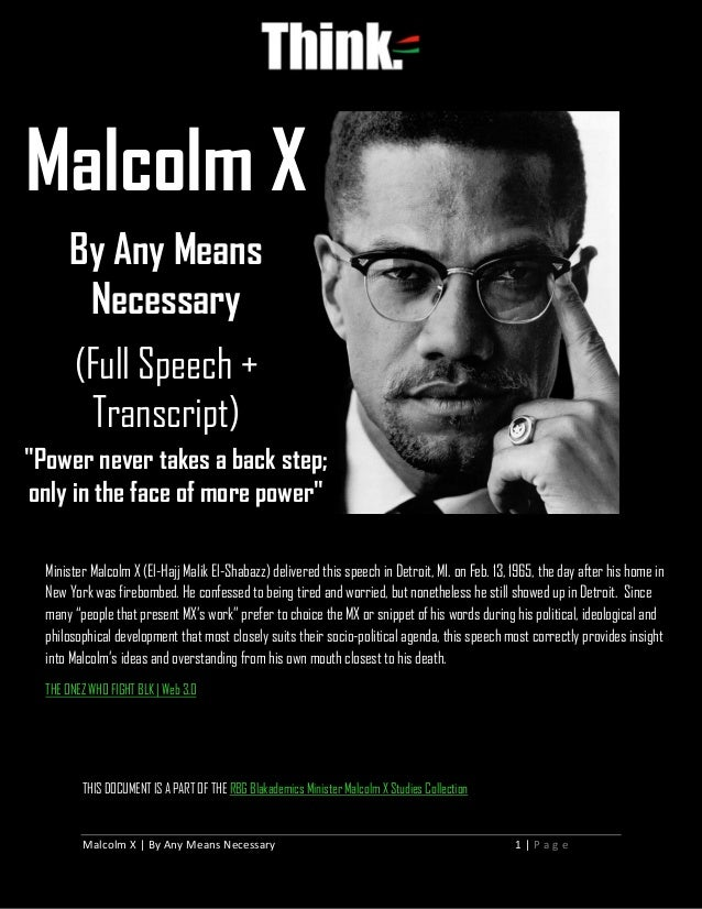 Malcolm X | By Any Means Necessary 1 | P a g e THIS DOCUMENT IS A PART OF THE RBG Blakademics Minister Malcolm X Studies C...