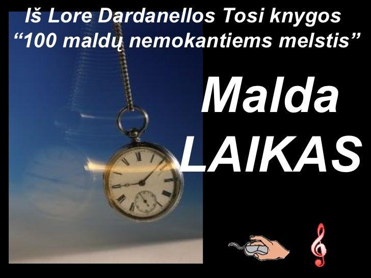 """Iš Lore Dardanellos Tosi knygos""""100 maldų nemokantiems melstis""""                Malda               LAIKAS"""