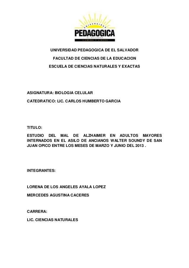 UNIVERSIDAD PEDAGOGICA DE EL SALVADOR FACULTAD DE CIENCIAS DE LA EDUCACION ESCUELA DE CIENCIAS NATURALES Y EXACTAS ASIGNAT...
