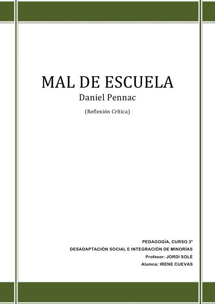MAL DE ESCUELA       Daniel Pennac         (Reflexión Crítica)                                   PEDAGOGÍA, CURSO 3º    DE...