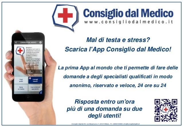 Mal di testa e stress? Scarica l'App Consiglio dal Medico! La prima App al mondo che ti permette di fare delle domande a d...