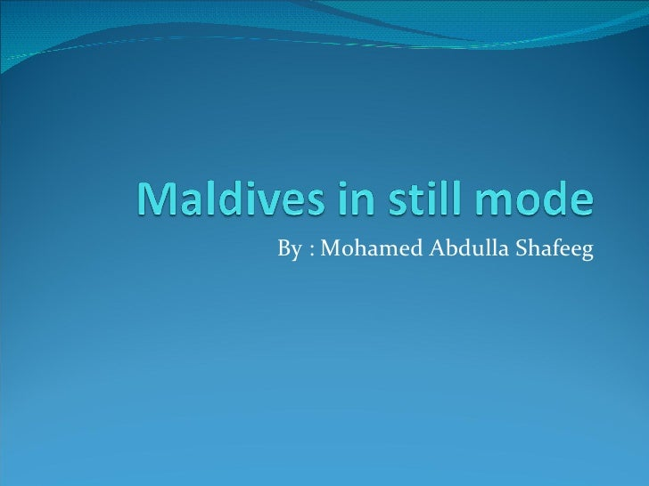 By : Mohamed Abdulla Shafeeg