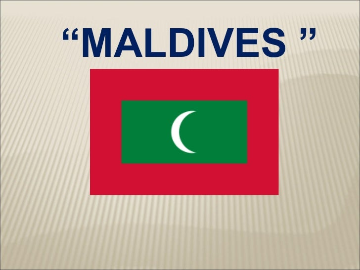 """MALDIVES """