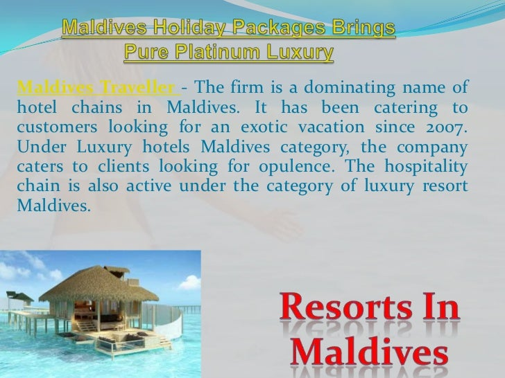 Maldives Traveller - The firm is a dominating name ofhotel chains in Maldives. It has been catering tocustomers looking fo...