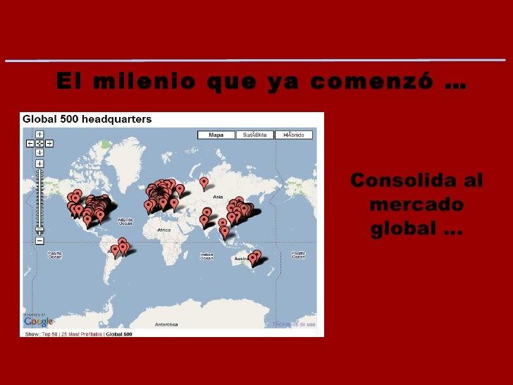 El milenio que ya comenzó … Consolida al mercado global …