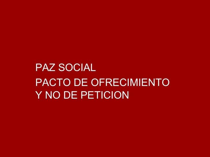 PAZ SOCIAL PACTO DE OFRECIMIENTO Y NO DE PETICION