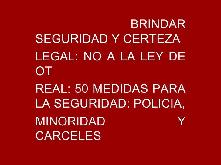 BRINDAR SEGURIDAD Y CERTEZA LEGAL: NO A LA LEY DE OT  REAL: 50 MEDIDAS PARA LA SEGURIDAD: POLICIA, MINORIDAD Y CARCELES