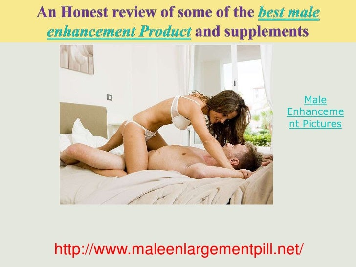 An Honest review of some of the best male enhancement Productand supplements<br />http://www.maleenlargementpill.net/<br />