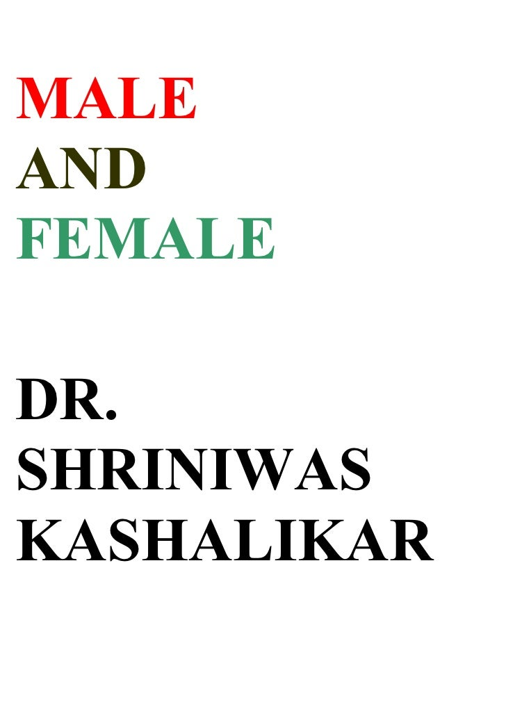 MALE AND FEMALE  DR. SHRINIWAS KASHALIKAR