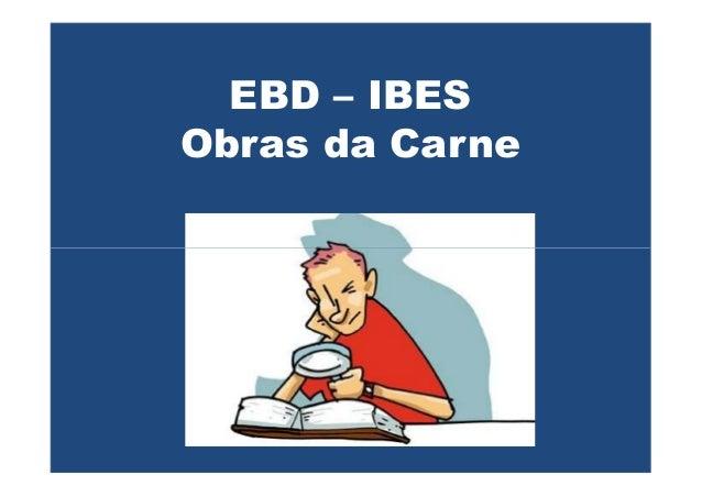 EBD – IBESObras da Carne