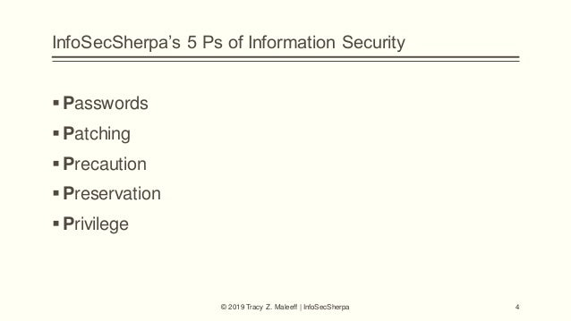 InfoSecSherpa's 5 Ps of Information Security © 2019 Tracy Z. Maleeff | InfoSecSherpa Passwords Patching Precaution Pre...