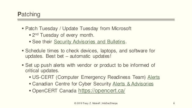 Patching  Patch Tuesday / Update Tuesday from Microsoft  2nd Tuesday of every month.  See their Security Advisories and...