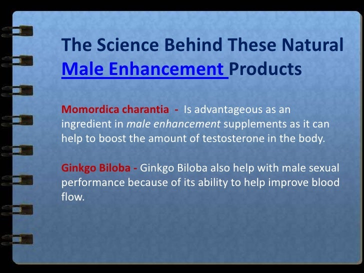 The Science Behind These Natural Male EnhancementProducts<br />Momordicacharantia  -Is advantageous as an ingredient in ma...