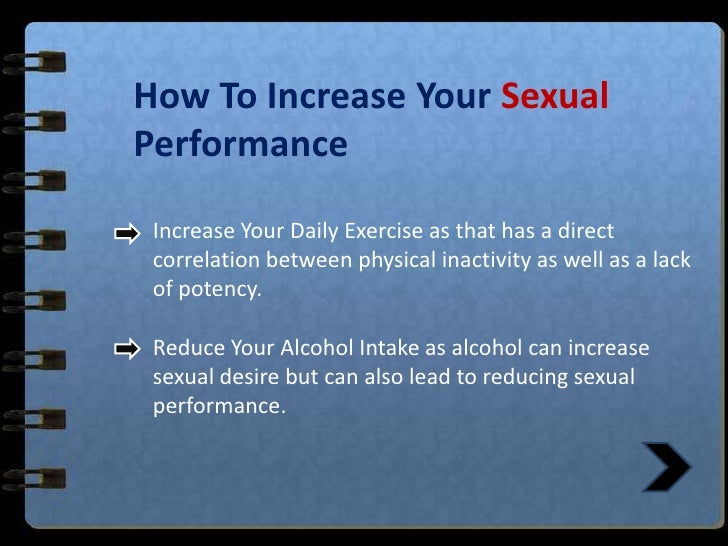 How To Increase Your Sexual <br />Performance<br />Increase Your Daily Exercise as that has a direct correlation between p...