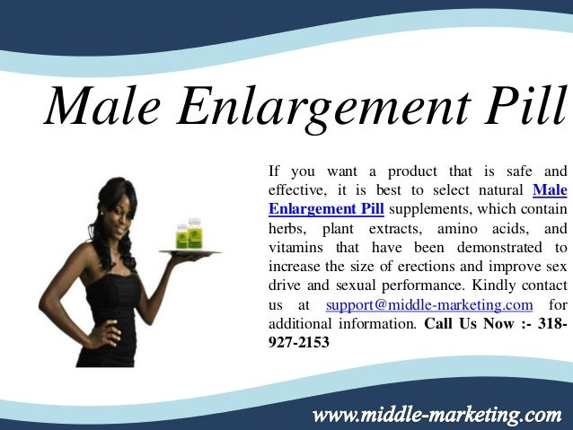 Male Enlargement Pill If you want a product that is safe and effective, it is best to select natural Male Enlargement Pill...