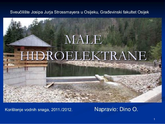 Sveučilište Josipa Jurja Strossmayera u Osijeku, Građevinski fakultet Osijek            MALE       HIDROELEKTRANEKorištenj...