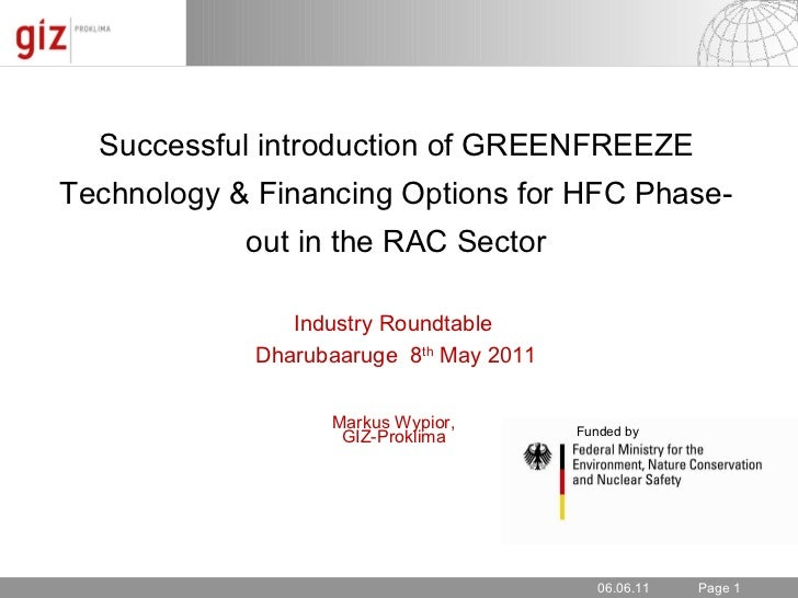 06.06.11 Successful introduction of GREENFREEZE Technology & Financing Options for HFC Phase-out in the RAC Sector Industr...