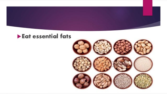 Eat essential fats