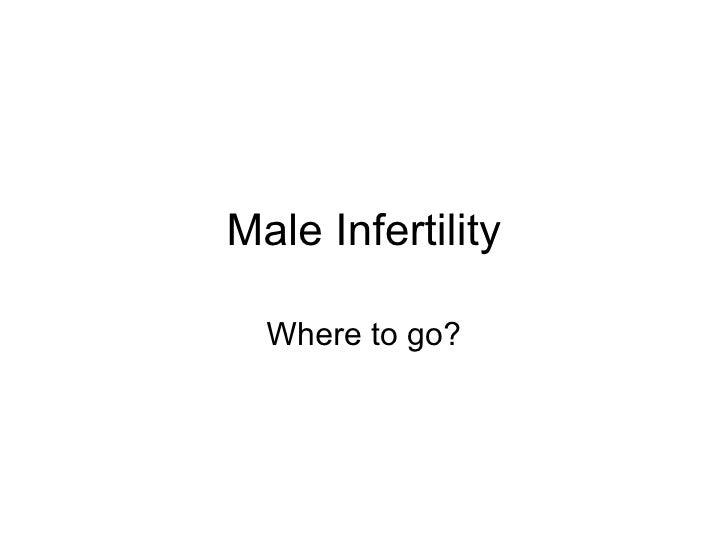 Male Infertility Where to go?