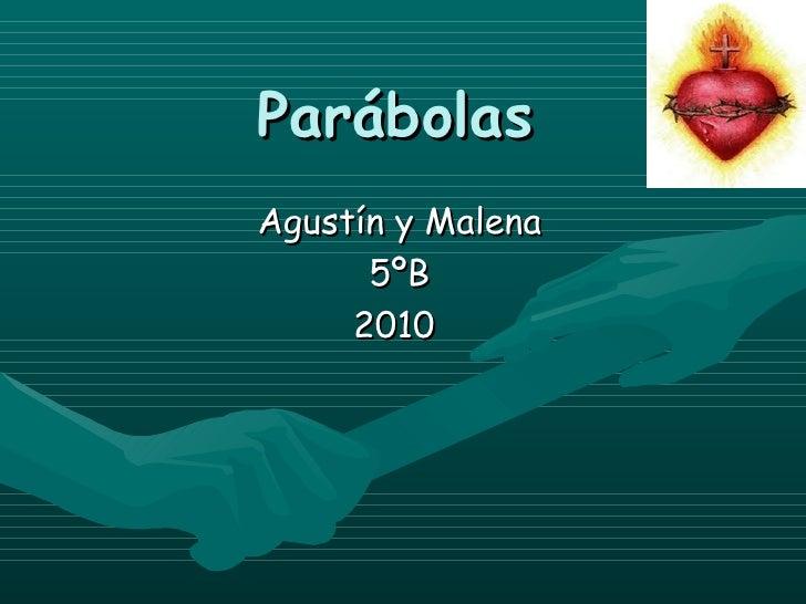 Parábolas   Agustín y Malena 5ºB 2010