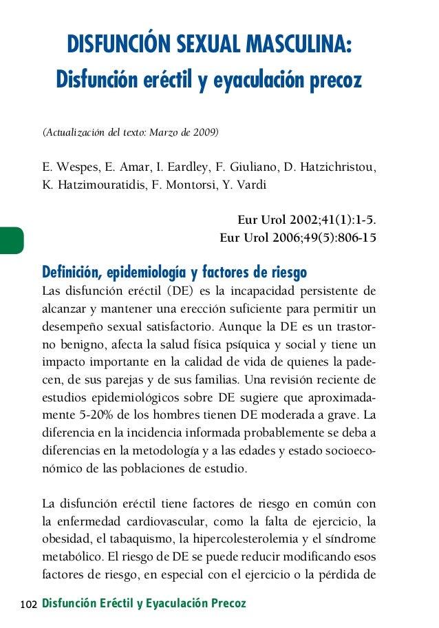 DISFUNCIÓN SEXUAL MASCULINA:      Disfunción eréctil y eyaculación precoz   (Actualización del texto: Marzo de 2009)   E. ...
