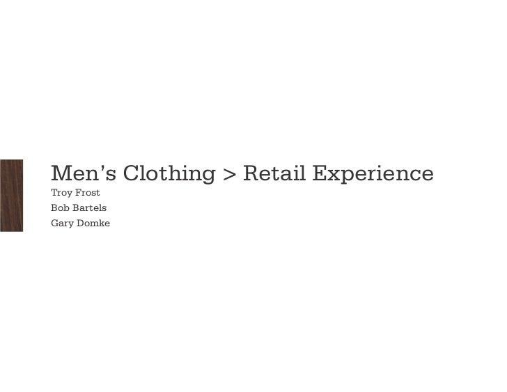 Men's Clothing > Retail ExperienceTroy FrostBob BartelsGary Domke