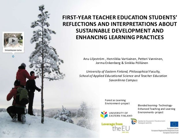FIRST-YEAR TEACHER EDUCATION STUDENTS' REFLECTIONS AND INTERPRETATIONS ABOUT SUSTAINABLE DEVELOPMENT AND ENHANCING LEARNIN...