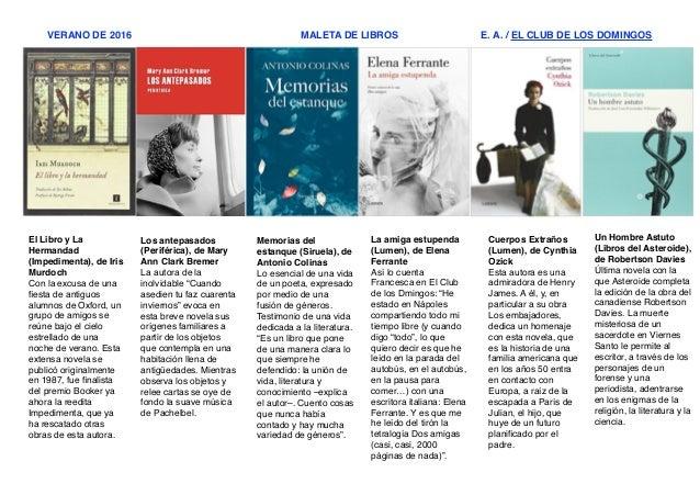 VERANO DE 2016 MALETA DE LIBROS E. A. / EL CLUB DE LOS DOMINGOS El Libro y La Hermandad (Impedimenta), de Iris Murdoch! Co...